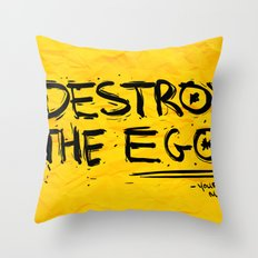 Destroy the Ego Throw Pillow