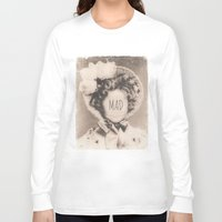 mad Long Sleeve T-shirts featuring MAD by Oddworld Art