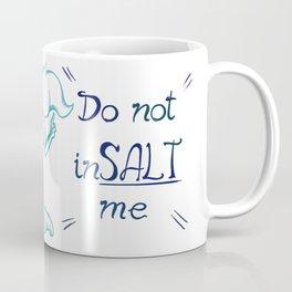 Mermaid message - do not inSALT me Coffee Mug