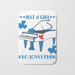 """""""Just A Girl Who Loves Piano"""" for both instrument and girly bluish girls like you!  Bath Mat"""