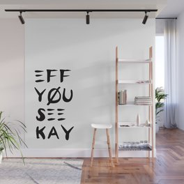 Eff See You Kay Wall Mural