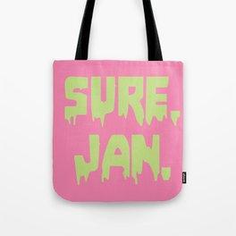 Sure, Jan. Tote Bag