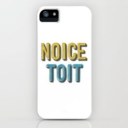 Noice Toit iPhone Case