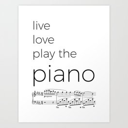 Live, love, play the piano Art Print