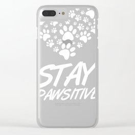 Stay Pawsitive Dog Paws Pet Owner Dog Lover Clear iPhone Case