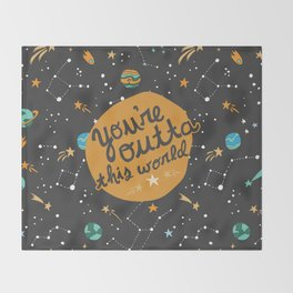 You're Outta This World Throw Blanket