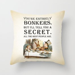 Alice In Wonderland -Colors- Tea Party - You're Entirely Bonkers - Quote Throw Pillow