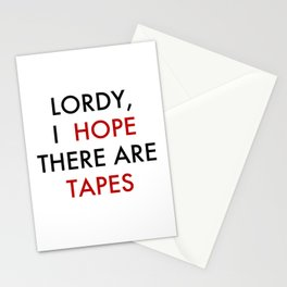 Lordy, I hope there are tapes Stationery Cards
