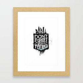 Don´t forget your tools Framed Art Print