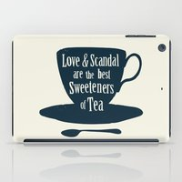 scandal iPad Cases featuring Love & Scandal are the Best Sweeteners of Tea by andy fielding