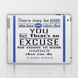 There may be people who have more talent than you Derek Jeter Inspirational Quotes Design Laptop & iPad Skin