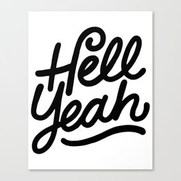 hell yeah X typography Canvas Print