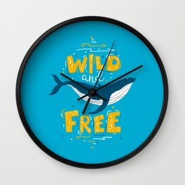Wild And Free - Just Like A Whale. Wall Clock