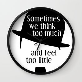 """Chaplin quote """"Sometimes we think too much and feel too little"""" Wall Clock"""