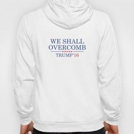 Trump We Shall Overcomb Hoody