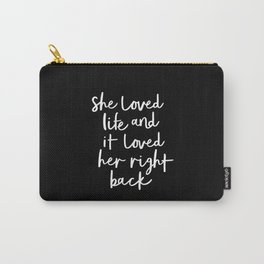 She Loved Life and it Loved Her Right Back black-white monochrome typography design home wall decor Carry-All Pouch