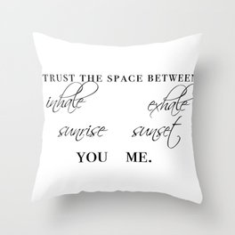 trust the space between Throw Pillow