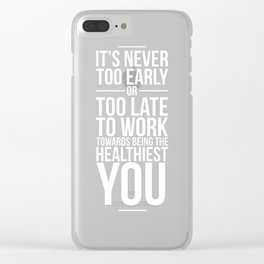 Work Towards Being the Healthiest You Motivation T-Shirt Clear iPhone Case