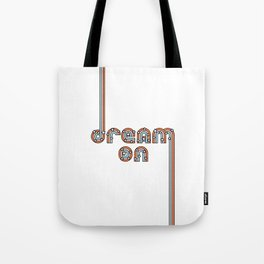 Dream On - Colorful Retro Type with Stars Tote Bag