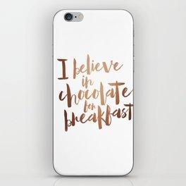 i believe in chocolate iPhone Skin