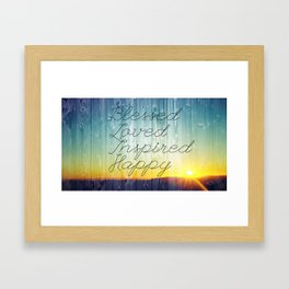 Blessed, Loved, Inspired, Happy Framed Art Print