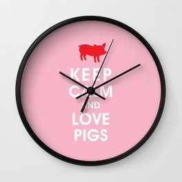Keep Calm and Love Pigs Wall Clock