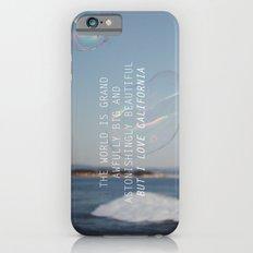 BUT I LOVE CALIFORNIA Slim Case iPhone 6s