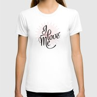 calligraphy T-shirts featuring I love Me! calligraphy by Seven Roses