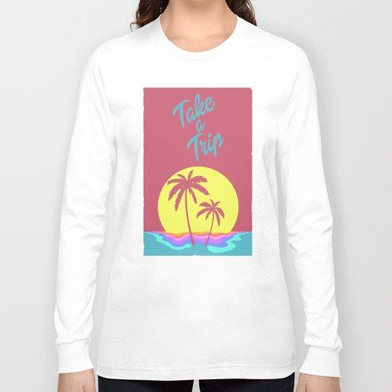 Take A Trip  Long Sleeve T-shirt