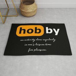 Hobby - an activity done regularly in one's leisure time for pleasure. Rug