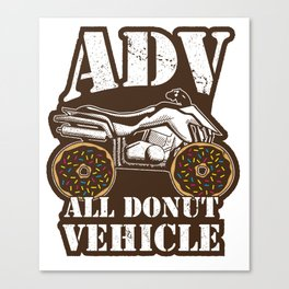 ADV All Donut Vehicle - Donut Quad Bike Canvas Print