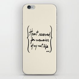 Etc e tal: Heart reserved for memories of my next life iPhone Skin