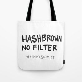 Hashbrown No Filter Tote Bag