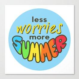 Less Worries, More Summer, Summer sticker, Summer t shirt, blue version Canvas Print