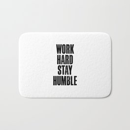 Work Hard Stay Humble black and white typography poster black-white design home decor bedroom wall Bath Mat