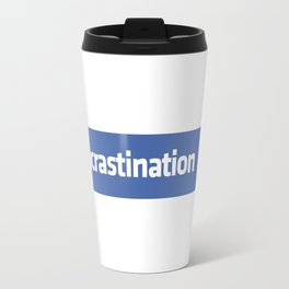 Procrastination Travel Mug