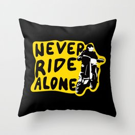 Never Ride Alone I Throw Pillow