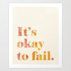 It's Okay to Fail. Art Print