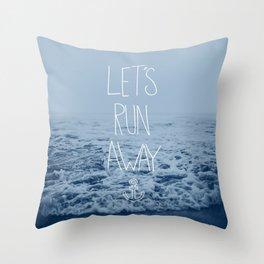 Let's Run Away: Ocean Throw Pillow