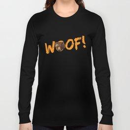 Woof! Long Sleeve T-shirt