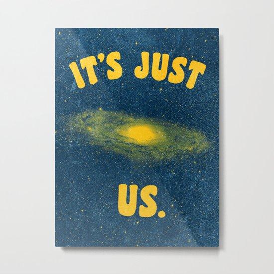 It's Just Us. Metal Print