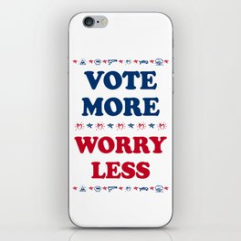Vote More, Worry Less: Political Election Process iPhone Skin