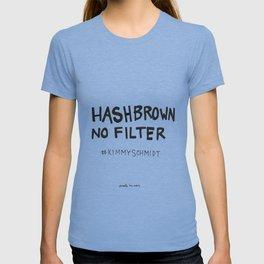 Hashbrown No Filter T-shirt