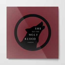 She Has The Wolf Blood Metal Print