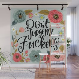 Pretty Sweary: Don't Judge Me, Fuckers Wall Mural