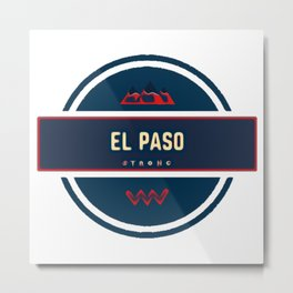 Support el paso texas stay strong Metal Print