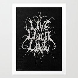 Live Laugh Love Quarantine Edition Art Print