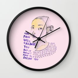 The Pain will Change You Wall Clock