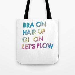 Bra On Hair Up Gi On Let's Flow Jiu Jitsu BJJ Tote Bag