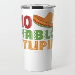 No Hablo Stupid Travel Mug